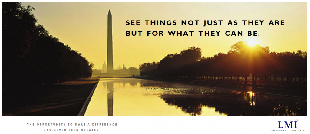 "Gallery Image: LMI Government Consulting marketing material that says, ""see things not just as they are but for what they can be."""