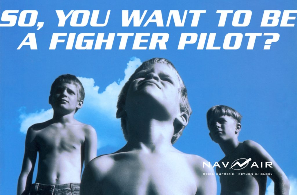 "Gallery Image: Nav Air marketing material poster that says, ""So, you want be a fighter pilot?"" with children looking up at the sky."