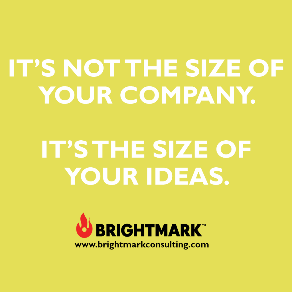 Brand graphics you can use: It's not the size of your company. It's the size of your ideas.