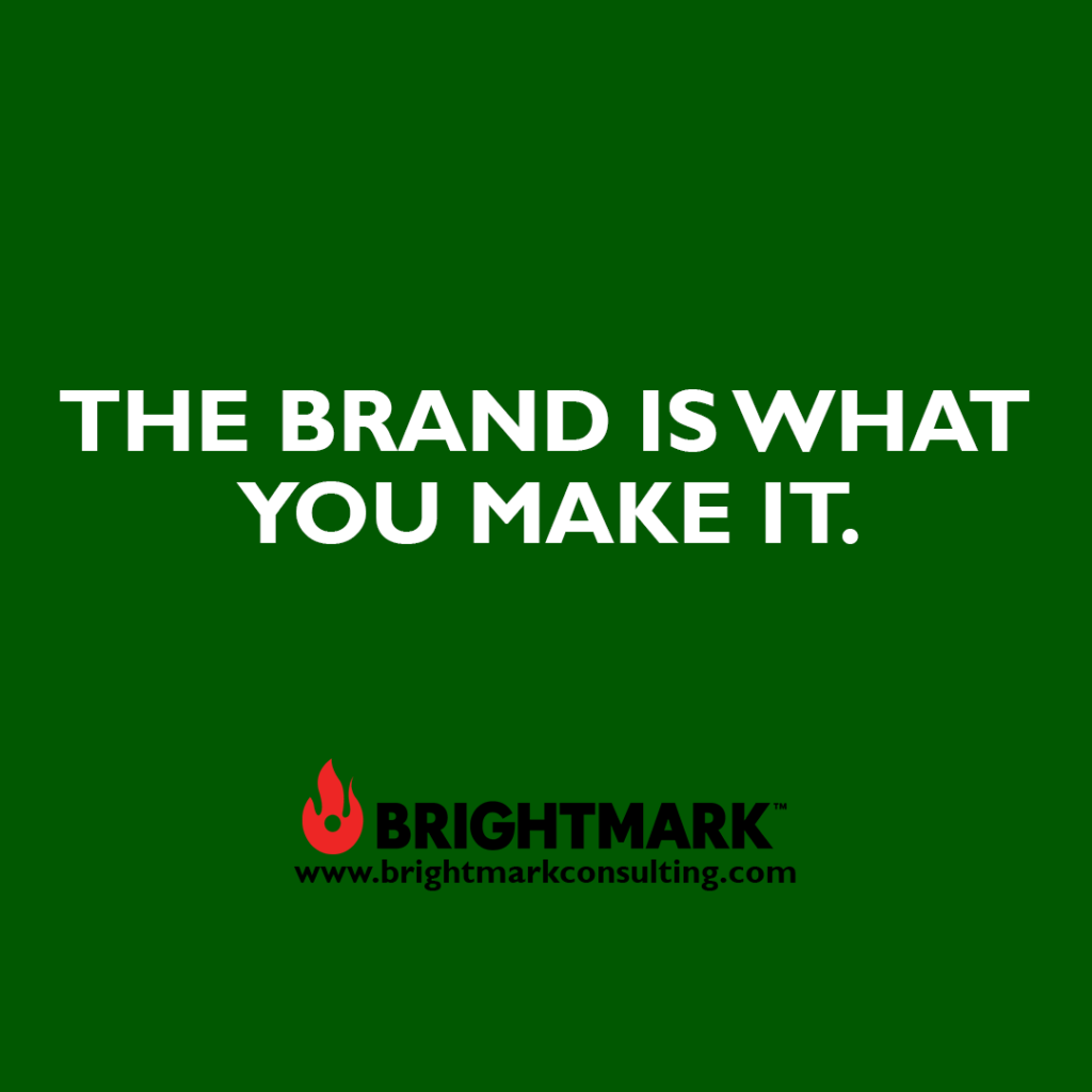 The brand is what you make it.